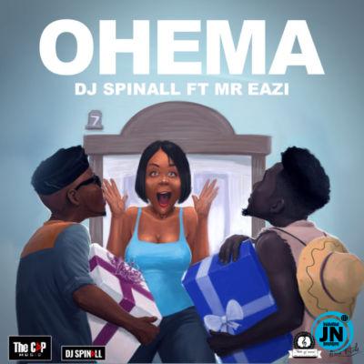 DJ Spinall – Ohema Ft. Mr Eazi